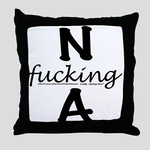 N f_cking A Throw Pillow
