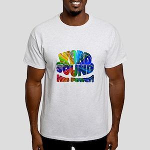 WORD SOUND has POWER! Light T-Shirt