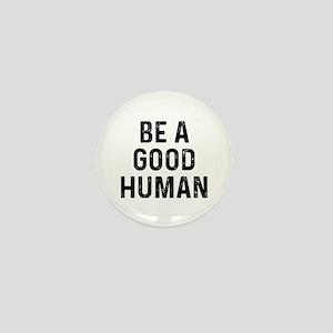 Be Good Human Mini Button