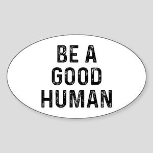 Be Good Human Sticker (Oval)