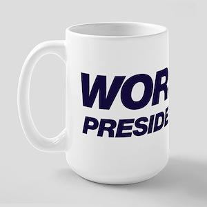 Worst President Ever Large Mug
