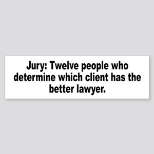 Jury, Lawyer and Justice Humor Bumper Sticker