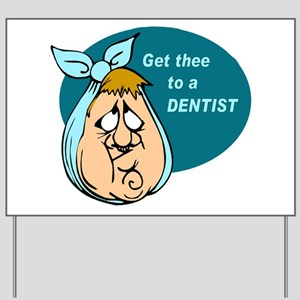 Toothache Yard Sign