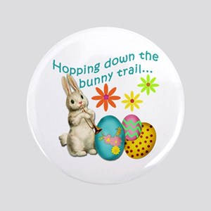 "Hopping Down the Bunny Trail 3.5"" Button"
