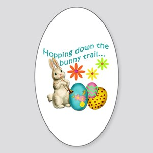 Hopping Down the Bunny Trail Sticker (Oval)