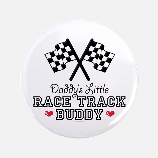"""Daddy's Little Race Track Buddy 3.5"""" Button"""