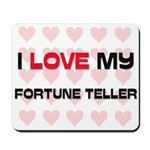 I Love My Fortune Teller Mousepad