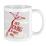Dying To Meet You Face-Out Mugs