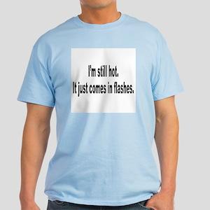 I'm Still Hot Flashes Humor Light T-Shirt