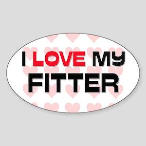 I Love My Fitter Oval Sticker