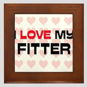 I Love My Fitter Framed Tile