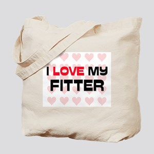 I Love My Fitter Tote Bag