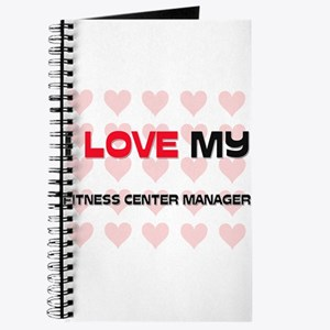 I Love My Fitness Center Manager Journal