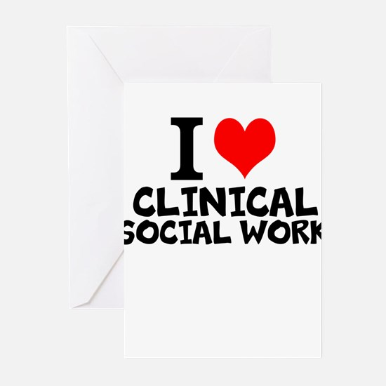 I Love Clinical Social Work Greeting Cards