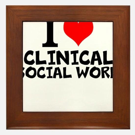 I Love Clinical Social Work Framed Tile