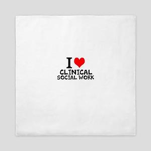 I Love Clinical Social Work Queen Duvet