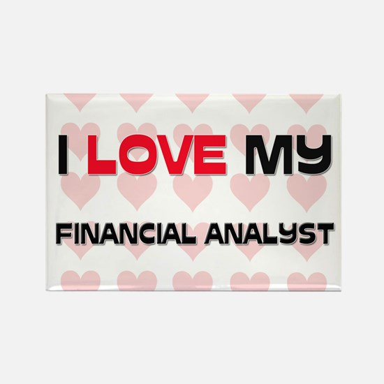 I Love My Financial Analyst Rectangle Magnet