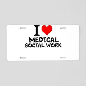 I Love Medical Social Work Aluminum License Plate