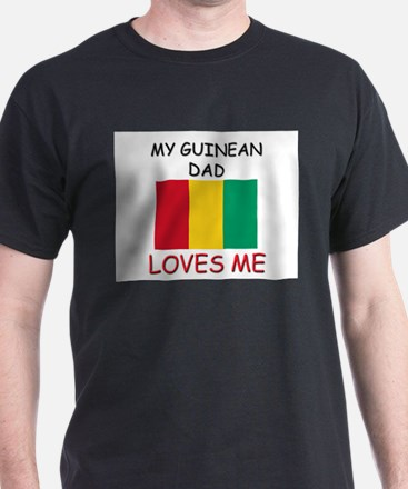 My GUINEAN DAD Loves Me T-Shirt