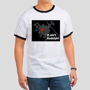 aint rudolph T-Shirt