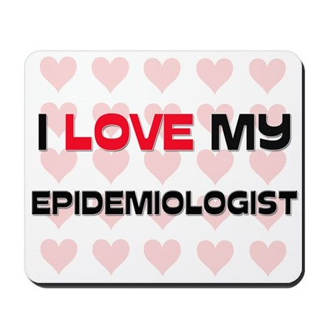 I Love My Epidemiologist Mousepad
