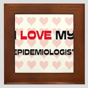 I Love My Epidemiologist Framed Tile