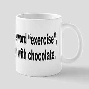 Chocolate Exercise Humor Mug