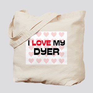I Love My Dyer Tote Bag