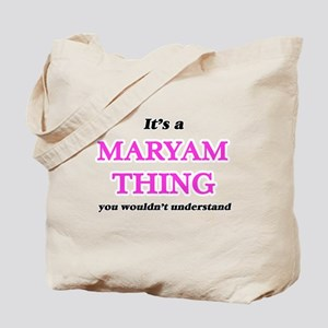 It's a Maryam thing, you wouldn't Tote Bag