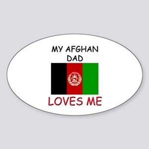 My AFGHAN DAD Loves Me Oval Sticker