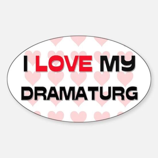 I Love My Dramaturg Oval Decal