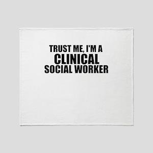 Trust Me, I'm A Clinical Social Worker Throw B