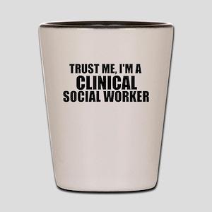 Trust Me, I'm A Clinical Social Worker Shot Gl