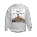You did WHAT? Kids Sweatshirt