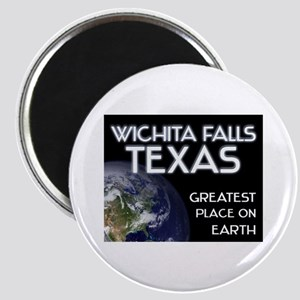 wichita falls texas - greatest place on earth Magn