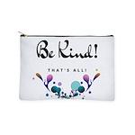 Be Kind! Makeup Bag