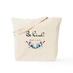 Be Kind! Tote Bag