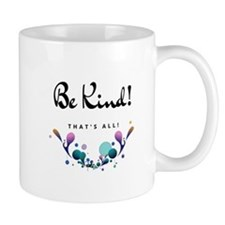 Be Kind! Mugs
