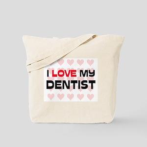 I Love My Dentist Tote Bag