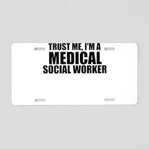 Trust Me, I'm A Medical Social Worker Aluminum
