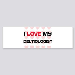 I Love My Deltiologist Bumper Sticker