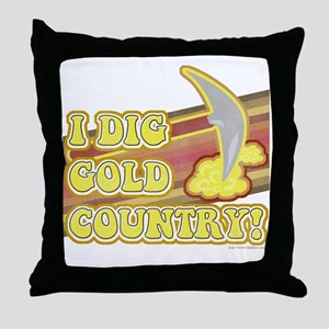 I Dig Gold Country Throw Pillow