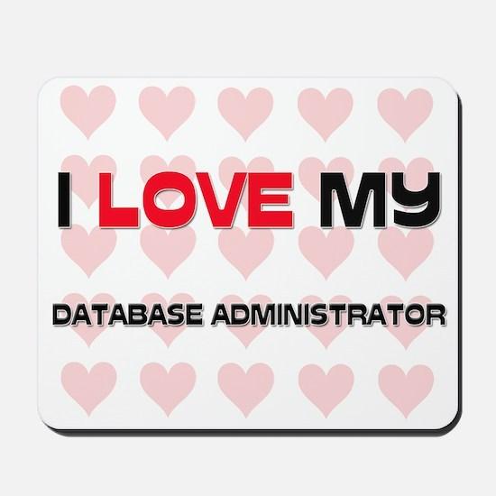 I Love My Database Administrator Mousepad