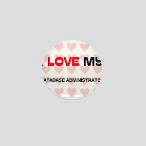I Love My Database Administrator Mini Button