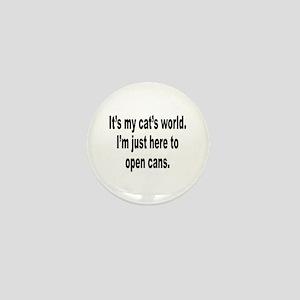 It's A Cat's World Humor Mini Button