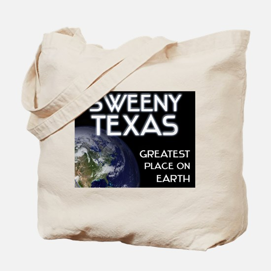 sweeny texas - greatest place on earth Tote Bag