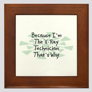 Because X-Ray Technician Framed Tile
