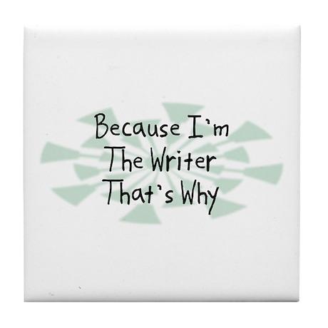 Because Writer Tile Coaster