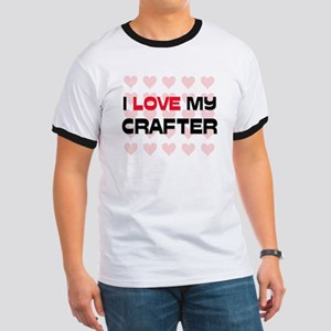I Love My Crafter Ringer T