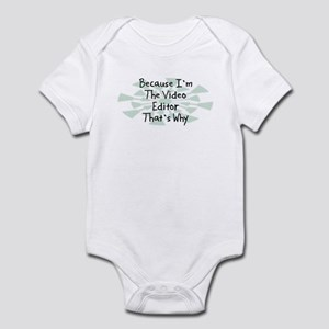 Because Video Editor Infant Bodysuit